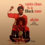 AKIM & Teddy Vann - Santa Claus Is a Black Man