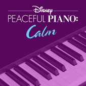 Disney Peaceful Piano: Calm-Disney Peaceful Piano