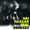 Vai Passar Mal Remixes