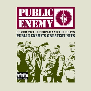 Power to the People & the Beats - Public Enemy's Greatest Hits