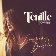Somebody's Daughter - Tenille Townes - Tenille Townes