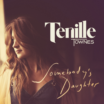 Somebody's Daughter - Tenille Townes song