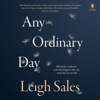 Any Ordinary Day: Blindsides, Resilience and What Happens After the Worst Day of Your Life (Unabridged) - Leigh Sales
