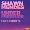 Under Pressure feat teddy 3 Single
