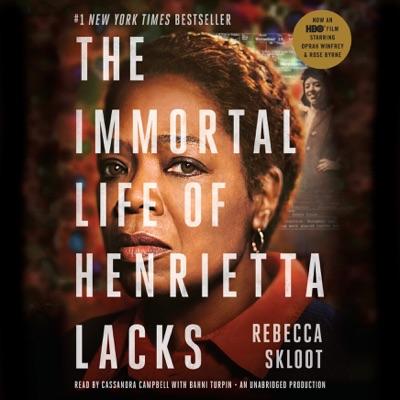 The Immortal Life of Henrietta Lacks (Unabridged)