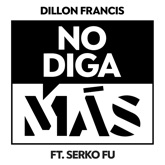 No Diga Más (feat. Serko Fu) - Single