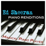 Piano Renditions of Ed Sheeran