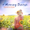 Relaxing Zen Music Therapy - # Morning Sunrise: MEDITATION - Relieve Stress, Positive Creative Energy & Motivational, Atmospheric Nature Music