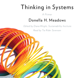 Thinking in Systems: A Primer (Unabridged) audiobook