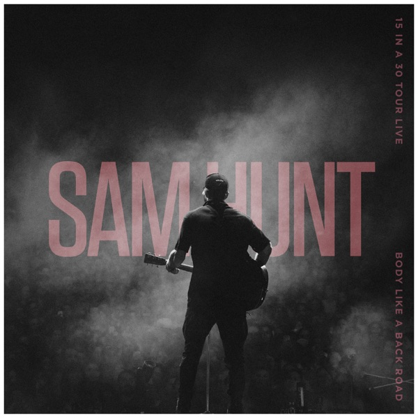 Sam Hunt - Body Like a Back Road (15 in a 30 Tour Live)