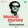 Musical Journey with Hemanta Mukherjee Vol 1