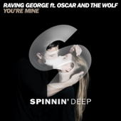 You're Mine (feat. Oscar and the Wolf) - Raving George