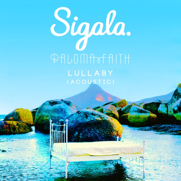 Sigala / Paloma Faith - Lullaby (Acoustic)