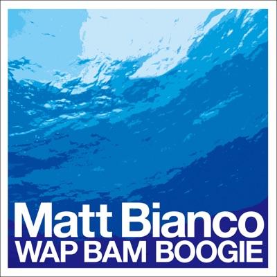 Wap Bam Boogie - Matt Bianco