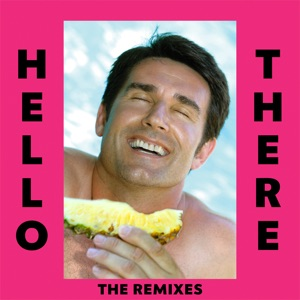 Hello There (feat. Yung Pinch) [The Remixes] - EP Mp3 Download