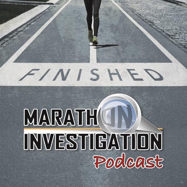 Marathon Investigation Podcast