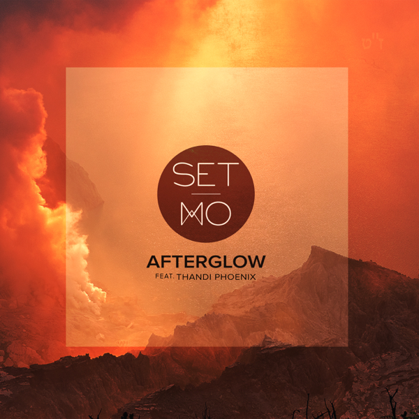 Afterglow (feat  Thandi Phoenix) - Single by Set Mo