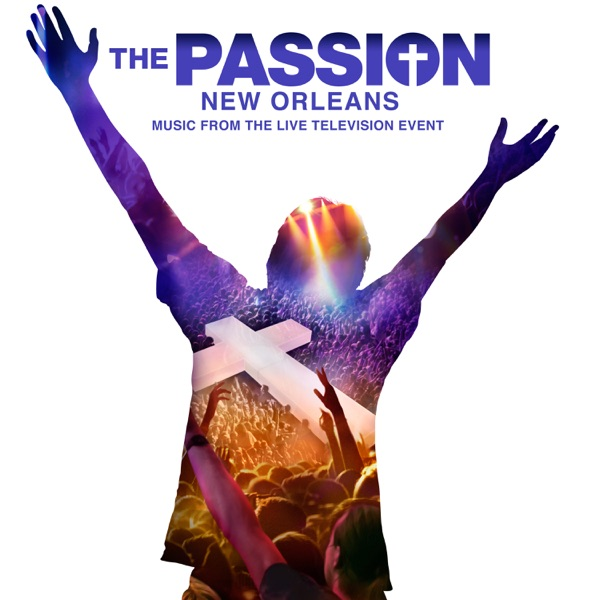 "Broken (From ""The Passion: New Orleans"" Television Soundtrack) - Single"