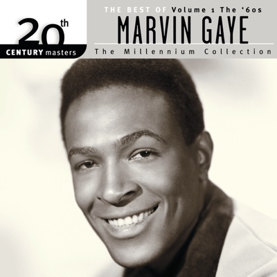 20th Century Masters - The Millennium Collection: The Best of Marvin Gaye, Vol. 1 - The '60s - Marvin Gaye