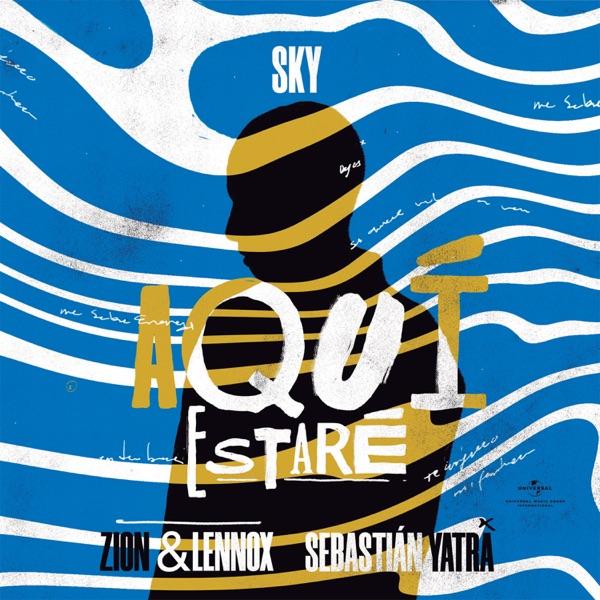 Sky, Sebastián Yatra & Zion & Lennox - Aquí Estaré