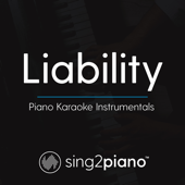 Liability (Higher Key) Originally Performed by Lorde] [Piano Karaoke Version]