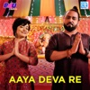 Aaya Deva Re Single