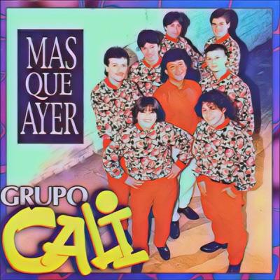 Más que ayer (Edición de Lujo) - Grupo Cali