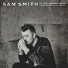 In the Lonely Hour (Drowning Shadows Edition) - Sam Smith