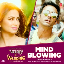 Veerey Ki Wedding.Mind Blowing From Veerey Ki Wedding Single By Mika Singh Farzan Faaiz