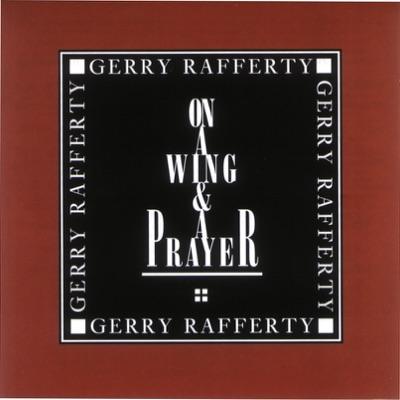 On a Wing & a Prayer - Gerry Rafferty