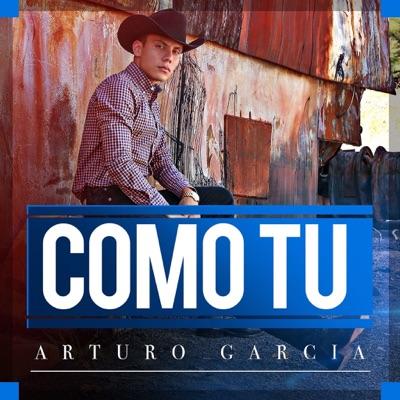 Como Tú - Single - Arturo Garcia
