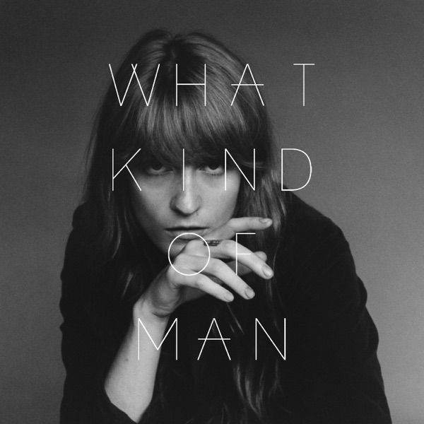 What Kind of Man (Deluxe) - Single