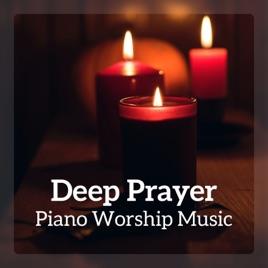 Deep Prayer: Piano Worship Music by Bible Study Music