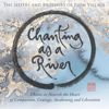 Chanting as a River - The Sisters and Brothers of Plum Village