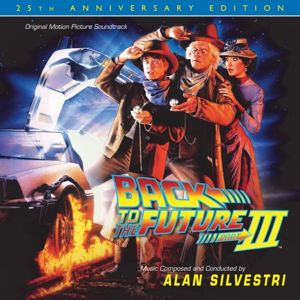 Back to the Future, Pt III: 25th Anniversary Edition (Original Motion Picture Soundtrack)