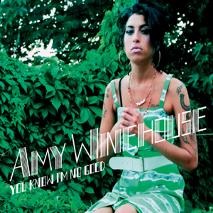 Amy Winehouse - You Know I'm No Good (Remixes & B Sides) - EP