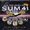 Sum 41 - All the Good Sh**: 14 Solid Gold Hits 2000-2008 (Deluxe Edition) Grafik