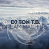 Dream Machine (Ton T.B.'s After Daylight Remix)