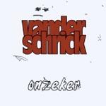 Vanderschrick - Ongehoord