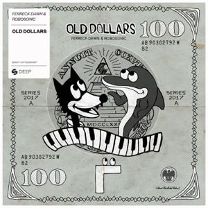 Ferreck Dawn & Robosonic - Old Dollars