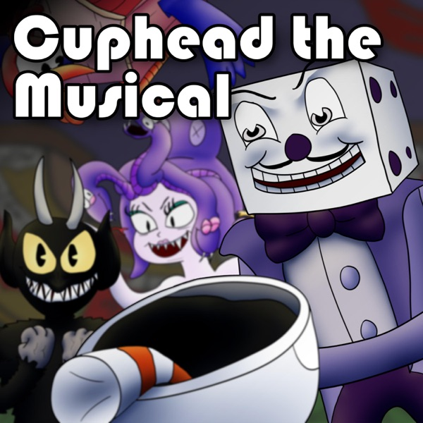 Cuphead the Musical (feat. Markiplier & NateWantsToBattle) - Single
