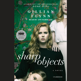 Sharp Objects: A Novel (Unabridged) audiobook