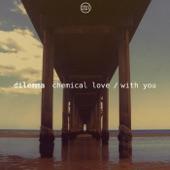 Dilemma UK - With You