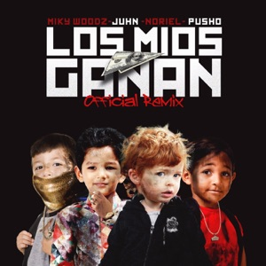 Los Mios Ganan (feat. Pusho, Juhn & Noriel) - Single Mp3 Download
