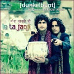 [dunkelbunt] - Le Ta Jaoji (feat. Pintoo & Haider Khan)