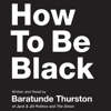 Baratunde Thurston - How to Be Black  artwork