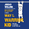 Jocko Willink - Way of the Warrior Kid grafismos