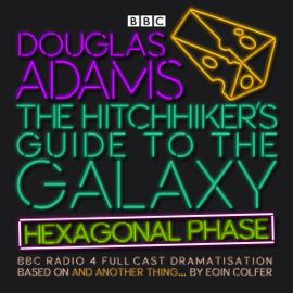 The Hitchhiker's Guide to the Galaxy: Hexagonal Phase: And Another Thing... audiobook