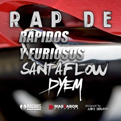 Rap de Rápidos y Furiosos - Single - Santaflow
