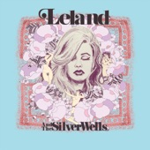 Leland and the Silver Wells - We Dissolve